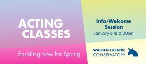 Acting Classes for Spring 2020 are enrolling now for ages 5-18 and for adults.